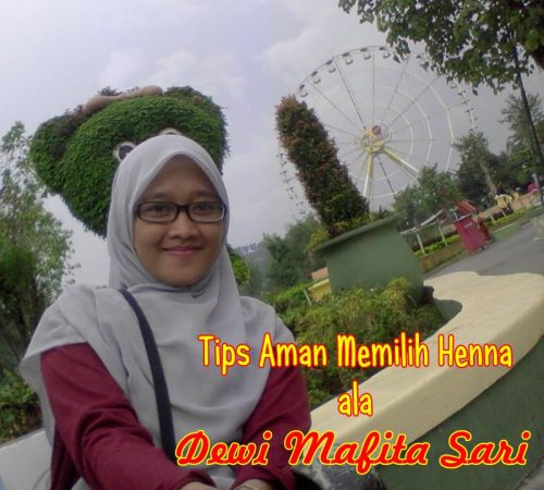Tips Aman Memilih Henna ala Dewi Mafita Sari