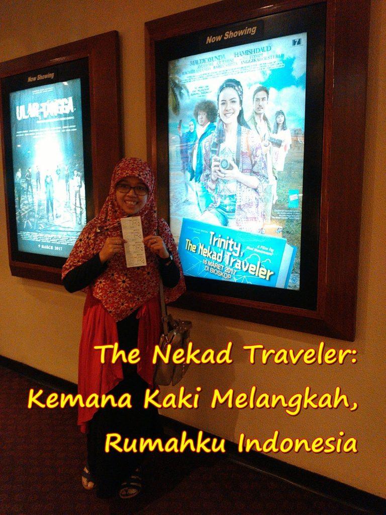 The Nekad Traveler: Kemana Kaki Melangkah, Rumahku Indonesia