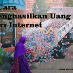 8 Cara Menghasilkan Uang dari Internet