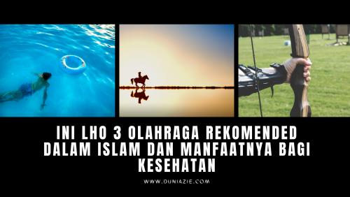 Ini Lho 3 Olahraga Rekomended Dalam islam dan Manfaatnya Bagi Kesehatan
