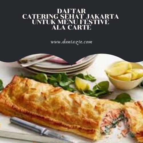Daftar Catering Sehat Jakarta untuk Menu Festive Ala Carte