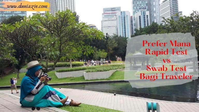 Prefer Mana Rapid Test vs Swab Test Bagi Traveler