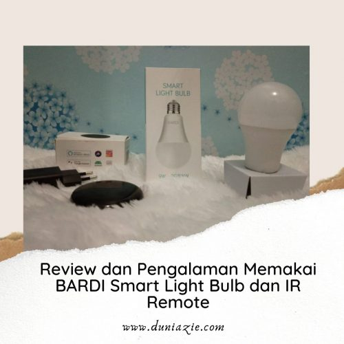 Review dan Pengalaman Memakai BARDI Smart Light Bulb dan IR Remote