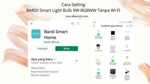 cara setting BARDI Smart Light Bulb 9W-RGBWW tanpa Wi-Fi