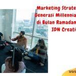 Marketing Strategy untuk Generasi Millennial & Gen Z di Bulan Ramadan Bersama IDN Creativa