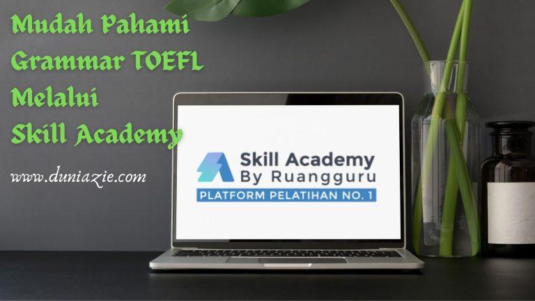 Mudah Pahami Grammar TOEFL Melalui Skill Academy