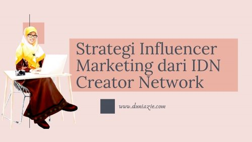 Strategi Influencer Marketing dari IDN Creator Network