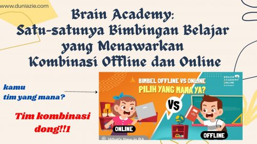 Brain Academy: Satu-satunya Bimbingan Belajar yang Menawarkan Kombinasi Offline dan Online